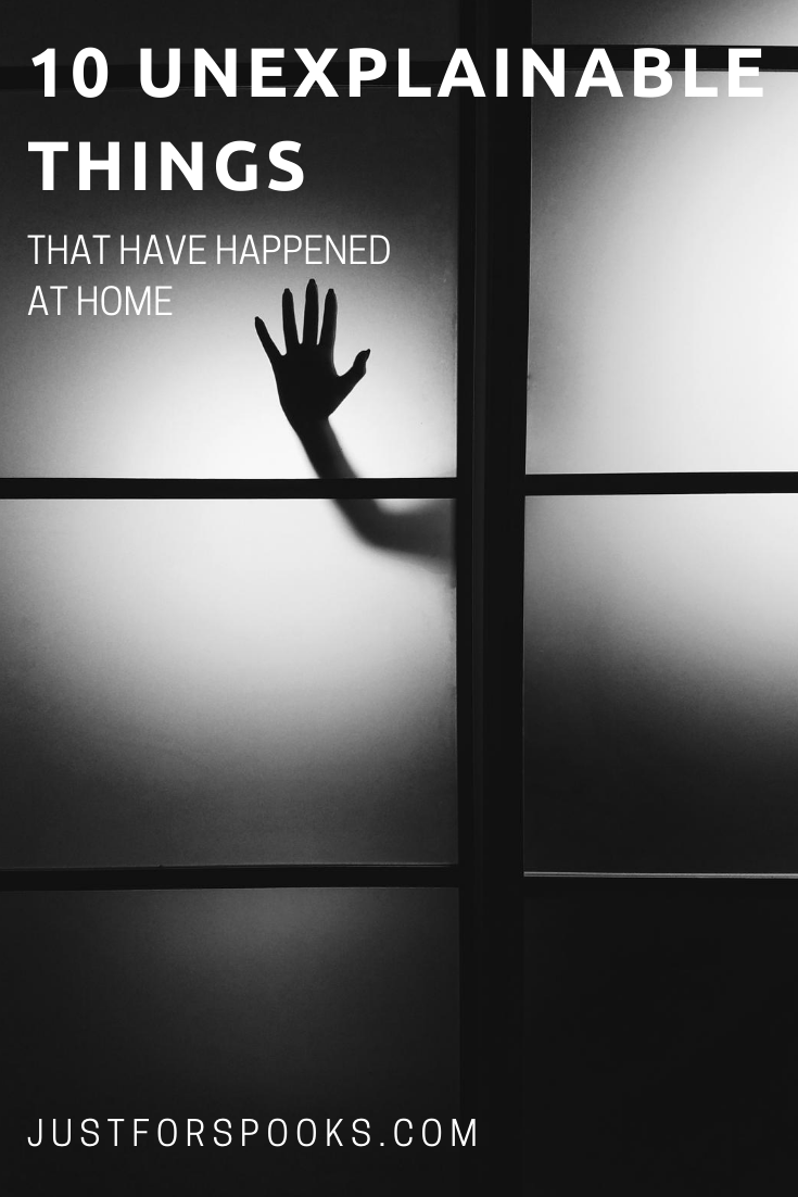 10 Unexplainable Things That Have Happened At Home (1)