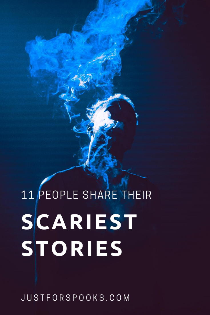 11 People Share Their Scariest Stories (1)