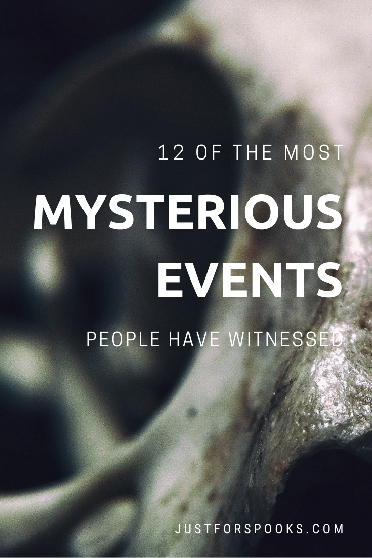12 of the Most Mysterious Events People Have Witnessed