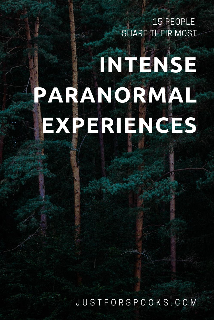 15 People Share Their Most Intense Paranormal Experiences