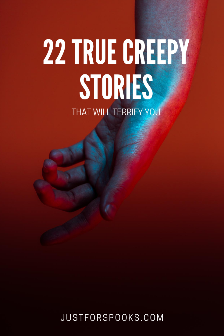 22 Creepy True Stories That Will Terrify You (1)